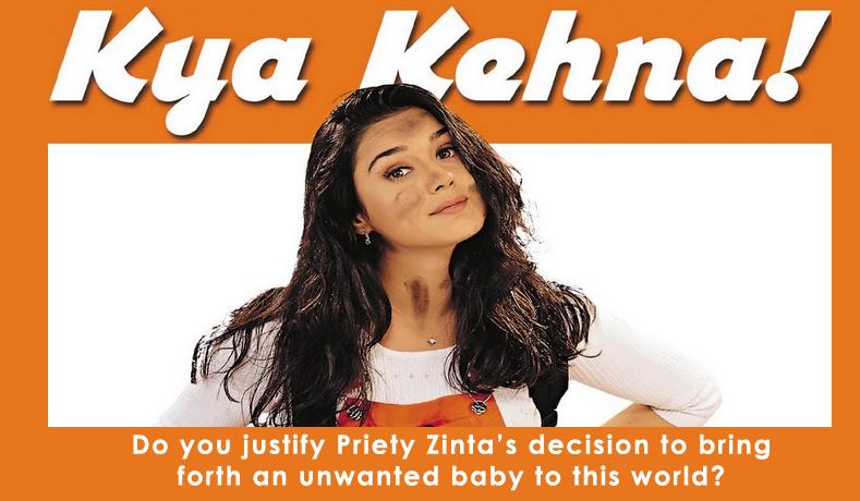 Do you justify Priety Zinta's decision in film Kya Kehena?