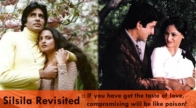 Film Silsila Revisited – Let Love Win