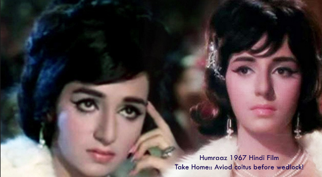 Humraaz, 1967 film – The consequences of coitus before wedlock!