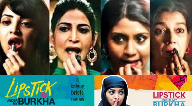 Indie Film ' Lipstick under my Burqua- review by Kalyug briefs