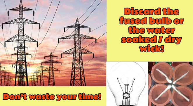 Discard the fused bulb or the water soaked/dry wick!