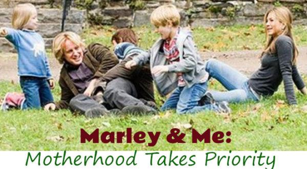 Marley & Me:  Motherhood Takes Priority