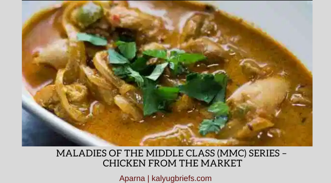 Maladies of the Middle Class Series – Chicken From The Market