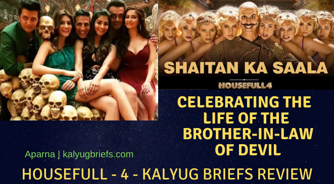 Housefull 4 – The Kalyug Briefs review