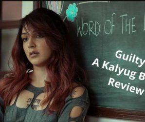 Guilty – A Netflix Original – Review@Kalyub Briefs